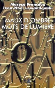 MAUX D'OMBRE, MOTS DE LUMIERE, livres, éditeur, littérature, écrivain, auto-édition, éditeur, le huchet dor, short-story