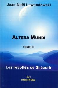ALTERA MUNDI - LES REVOLTES DE SHÂADRIR